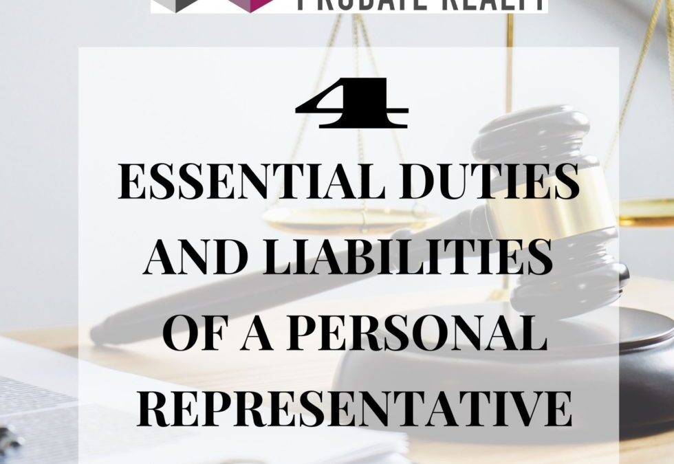 The Four Essential Duties and Liabilities of a Personal Representative